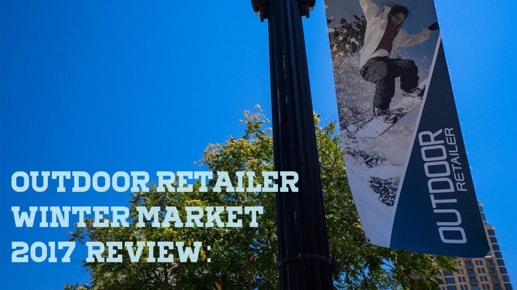 【速報】来年まで待ちきれない!Outdoor Retailer Winter Market 2017 で気になった最新ギアまとめ
